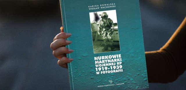 Nurkowie Marynarki Wojennej RP (1919 - 1939) w Fotografii - full image